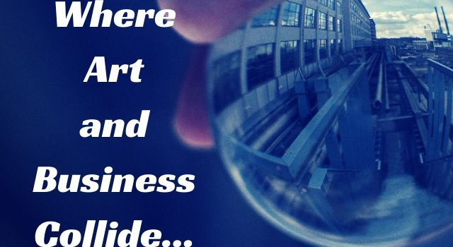 Where Art and Business Collide…