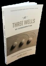 Own The Three Wells of Screenwriting