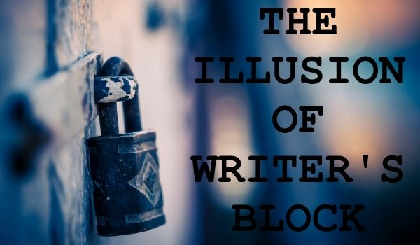 The Illusion of Writer's Block