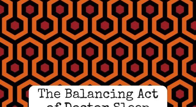 The Balancing Act of Doctor Sleep