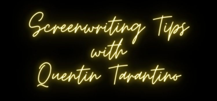 Quentin Tarantino's 10 Screenwriting Tips