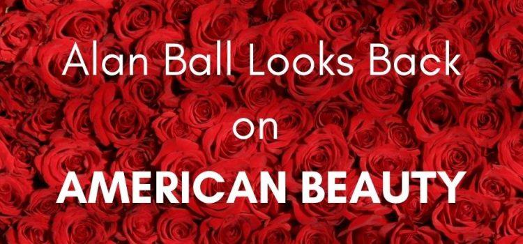 Alan Ball Looks Back on American Beauty